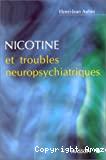 Nicotine et troubles neuropsychiatriques